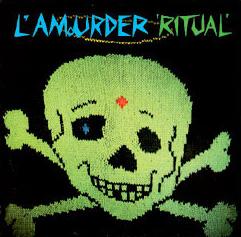 Ritual (englanninkielinen EP nimellä L'Amourder, Poko Rekords, 1986)